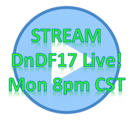 Stream DnDF LIVE! Monday 8PM