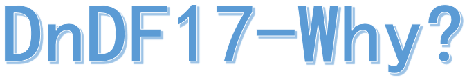 #DnDF17, Why?